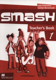Smash 1 Teacher's Book - Carolyn Barraclough, Luke Prodromou