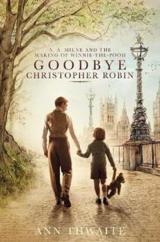 Goodbye Christopher Robin - Ann Thwaite