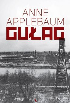 Gułag - Anne Applebaum