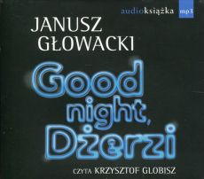Good night Dżerzi - Janusz Głowacki
