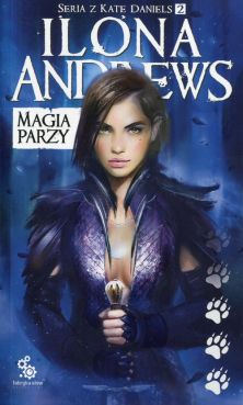 Magia parzy Kate Daniels Tom 2 - Ilona Andrews