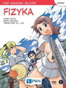 The Manga Guide Fizyka - Ltd TREND-PRO Co., Hideo Nitta, Keita Takatsu