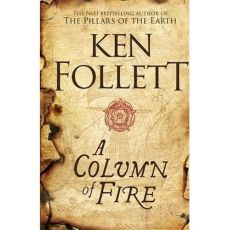 A Column of Fire - Outlet - Ken Follet
