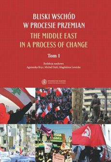 Bliski Wschód w procesie przemian. The Middle East in a process of change. 1