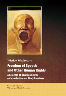 Freedom of Speech and Other Human Rights. A Selection of Documents with an Introduction and Study Questions - Wiesław Wacławczyk