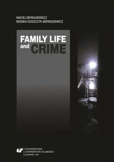 Family Life and Crime. Contemporary Research and Essays - 01 Cultural background  of the family crisis - Maciej Bernasiewicz, Monika Noszczyk-Bernasiewicz