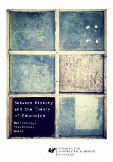 Between History and the Theory of Education - 01 A pedagogical history of education: Ethical and aesthetic aspects of historiography in the context of education