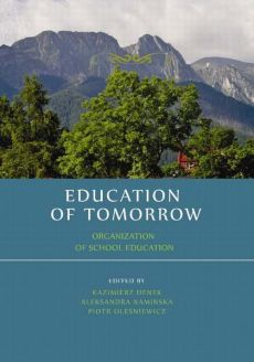 Education of tomorrow. Organization of school education - Danuta Szeligiewicz-Urban: Weak support system for families with disabled children and its impact on the directions of family model modifications