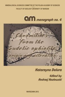 Chromitites from the Sudetic ophiolite : origin and alteration - Katarzyna Delura