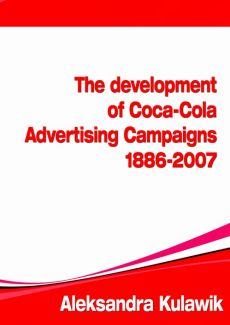The Development of Coca-Cola Advertising Campaigns (1886 - 2007) - Aleksandra  Kulawik