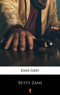Betty Zane - Zane Grey