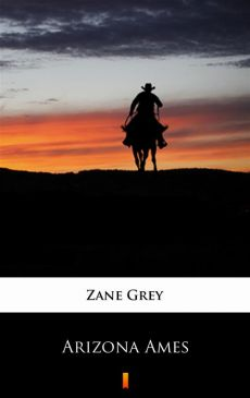 Arizona Ames - Zane Grey