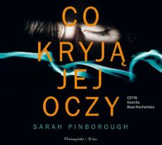 Co kryją jej oczy - Sarah Pinborough
