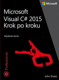 Microsoft Visual C# 2015 Krok po kroku - John Sharp