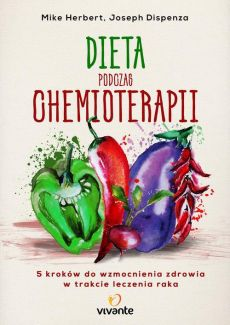 Dieta podczas chemioterapii - Joseph Dispenza, Mike Herbert