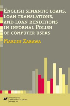English semantic loans, loan translations, and loan renditions in informal Polish of computer users - Marcin Zabawa