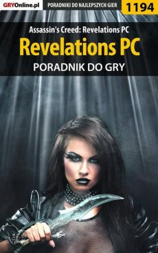 Assassin's Creed: Revelations PC - kompletny poradnik do gry - Michał Chwistek