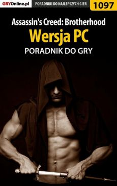 Assassin's Creed: Brotherhood - PC - poradnik do gry - Michał Chwistek
