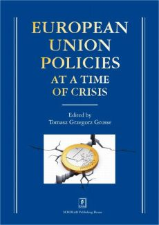 European Union Policies at a Time of Crisis - Tomasz Grzegorz Grosse