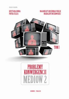 Problemy konwergencji mediów II - Olga Dąbrowska-Cendrowska: The press concerns with foreign capital on the Polish media market in the face of media convergence