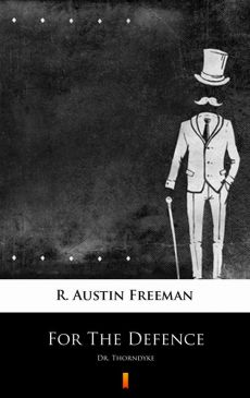For The Defence - R. Austin Freeman