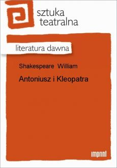 Antoniusz i Kleopatra - William Shakespeare