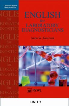 English for Laboratory Diagnosticians. Unit 7/ Appendix 7 - Anna Kierczak