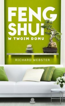 Feng shui w twoim domu - Richard Webster