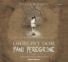 Osobliwy dom pani Peregrine Mp3 - Ransom Riggs