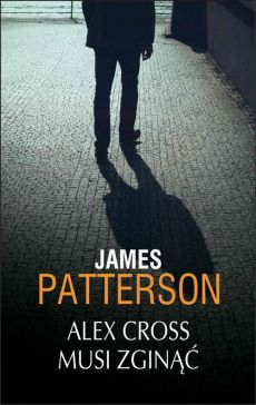Alex Cross musi zginąć - James Patterson