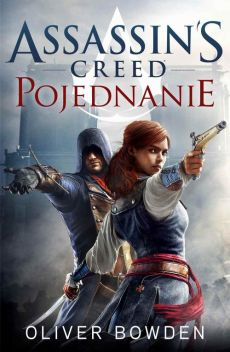 Assassin`s Creed: Pojednanie - Oliver Bowden