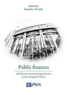 Public finances and the new economic governance in the European Union - Stanisław Owsiak
