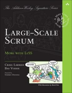 Large-Scale Scrum: More with LeSS - Craig Larman, Bas Vodde