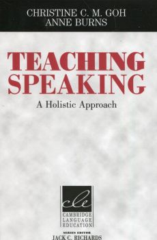 Teaching Speaking - Anne Burns, Goh Christine C. M.