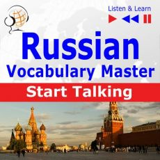 Russian Vocabulary Master: Start Talking 30 Topics at Elementary Level: A1-A2 – Listen & Learn - Dorota Guzik