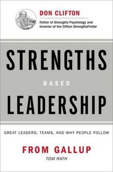 Strengths Based Leadership - Tom Rath