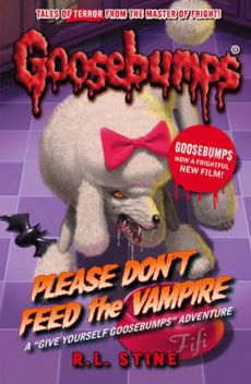 Goosebumps: Please Don't Feed the Vampire! - Stine R. L.