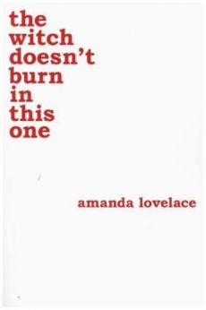 The Witch Doesn'T Burn In This One - Amanda Lovelace
