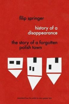 History Of A Disappearance - Filip Springer