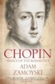 Chopin Prince of the Romantics - Adam Zamoyski