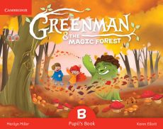 Greenman and the Magic Forest B Pupil's Book with Stickers and Pop-outs - Karen Elliott, Marilyn Miller