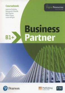 Business Partner B1+ Coursebook + Digital Resources - Bob Dignen, Iwonna Dubicka, Mike Hogan, Margaret O'Keeffe, Lizzie Wright