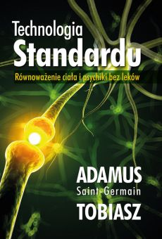 Technologia Standardu - Adamus Saint-Germain