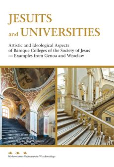 Jesuits and Universities Artistic and Ideological Aspects of Baroque Colleges of the Society of Jesus - Outlet