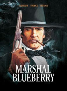 Marshal Blueberry - Jean Girard, Michel Rouge, William Vance