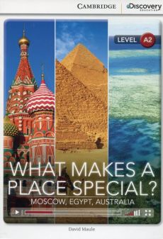 What Makes a Place Special? Moscow, Egypt, Australia Low Intermediate Book with Online Access - David Maule