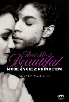 The Most Beautiful. Moje życie z Prince'em - Garcia Mayte