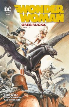 Wonder Woman Tom 2 - Geoff Johns, Drew Johnson, Justiniano, Rags Morales, Sean Phillip, James Raiz, Greg Rucka
