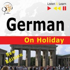German on Holiday: Deutsch für die Ferien – New edition (Proficiency level: B1-B2 – Listen and Learn) - Dorota Guzik