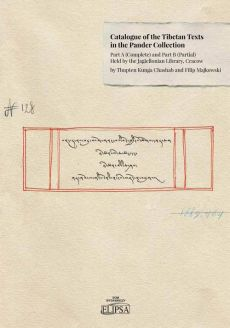 Catalogue of the Tibetan Texts in the Pander Collection: Part A (complete) and Part B (Partial) - Filip Majkowski, Thupten Kunga Chashab